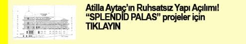 """""""SPLENDİD PALAS"""" çırpınışı!!!"""