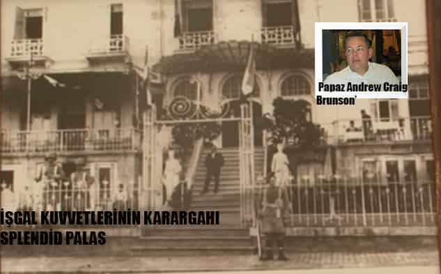ABD Başkanı Trump'ın istediği papaz Büyükada Splendid Palas'daki CIA toplantısında!
